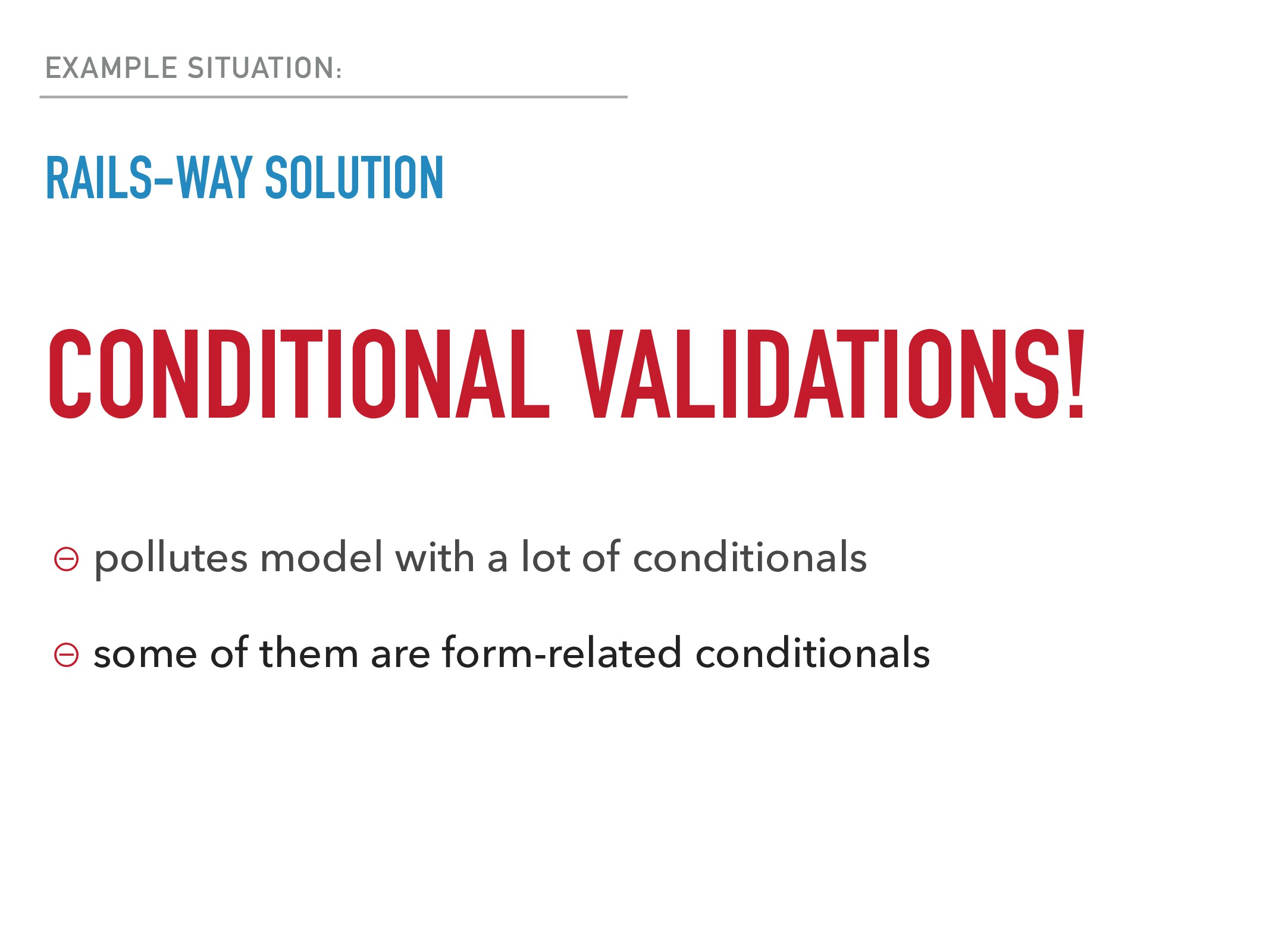 EXAMPLE SITUATION: RAILS-WAY SOLUTION CONDITION...