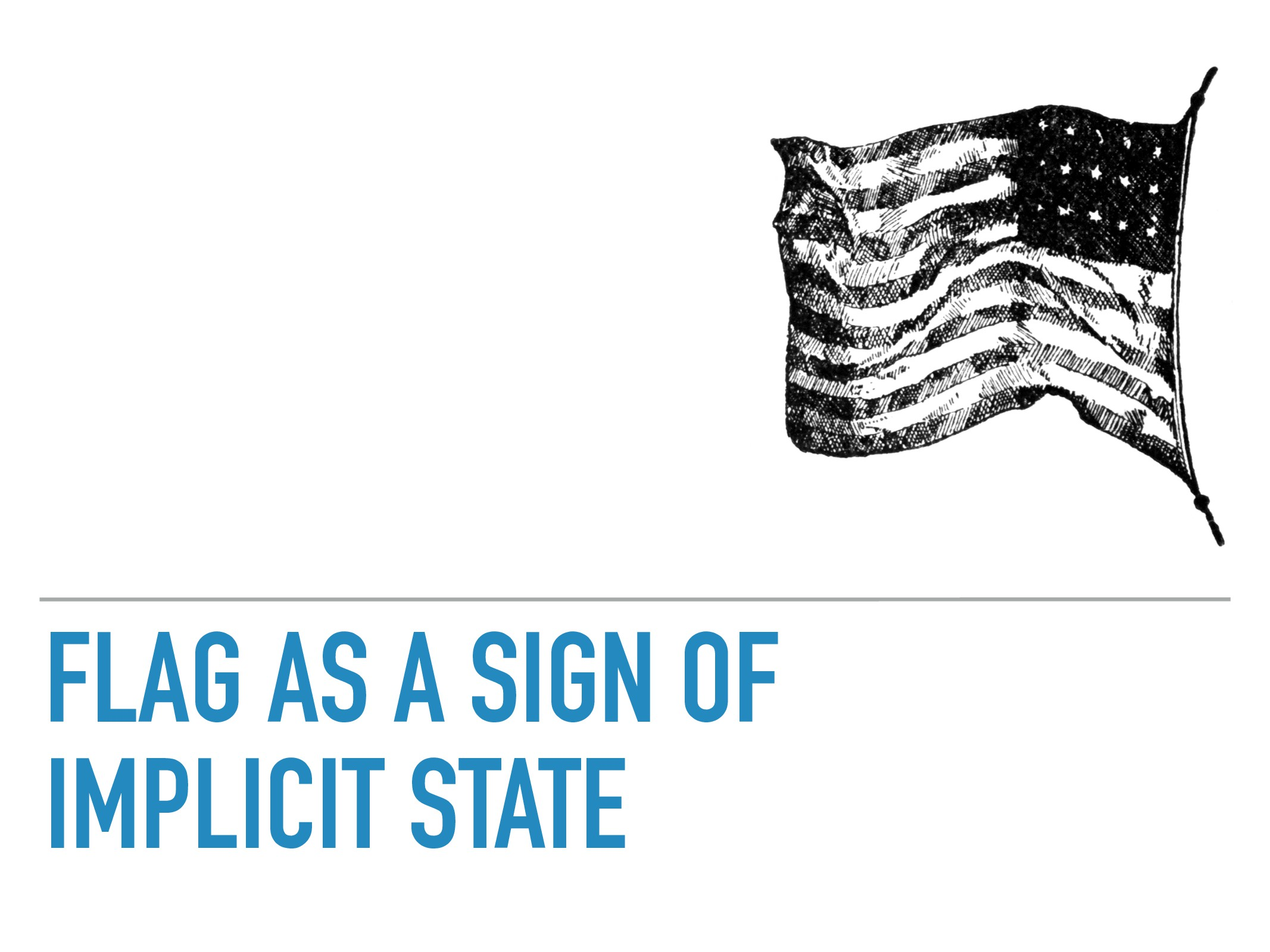 FLAG AS A SIGN OF IMPLICIT STATE
