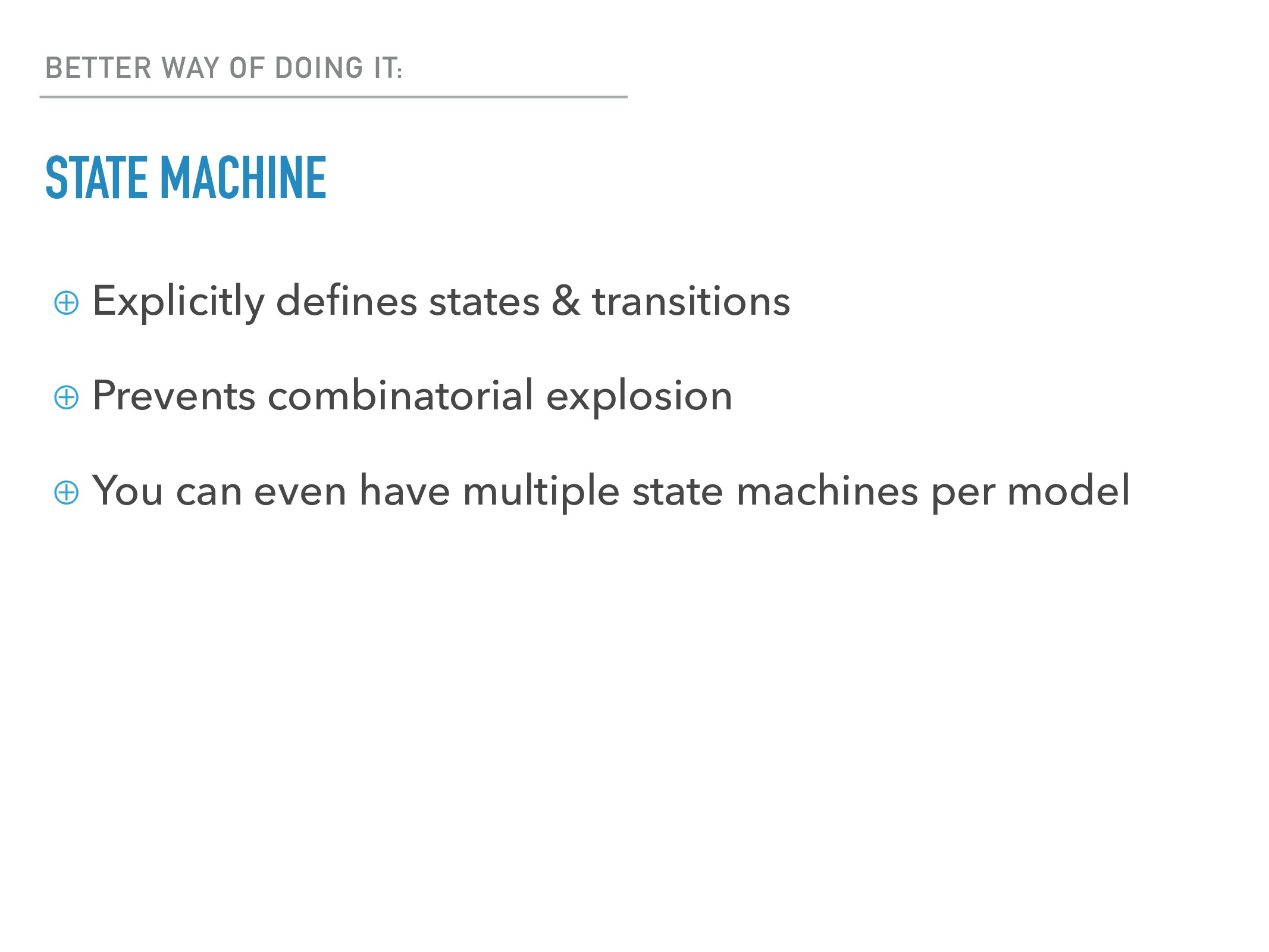 BETTER WAY OF DOING IT: STATE MACHINE ⊕ Explici...