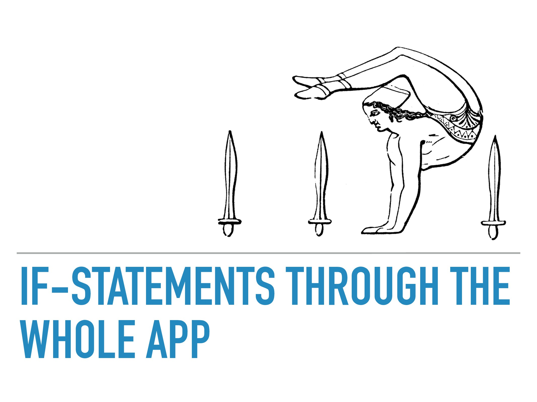 IF-STATEMENTS THROUGH THE WHOLE APP