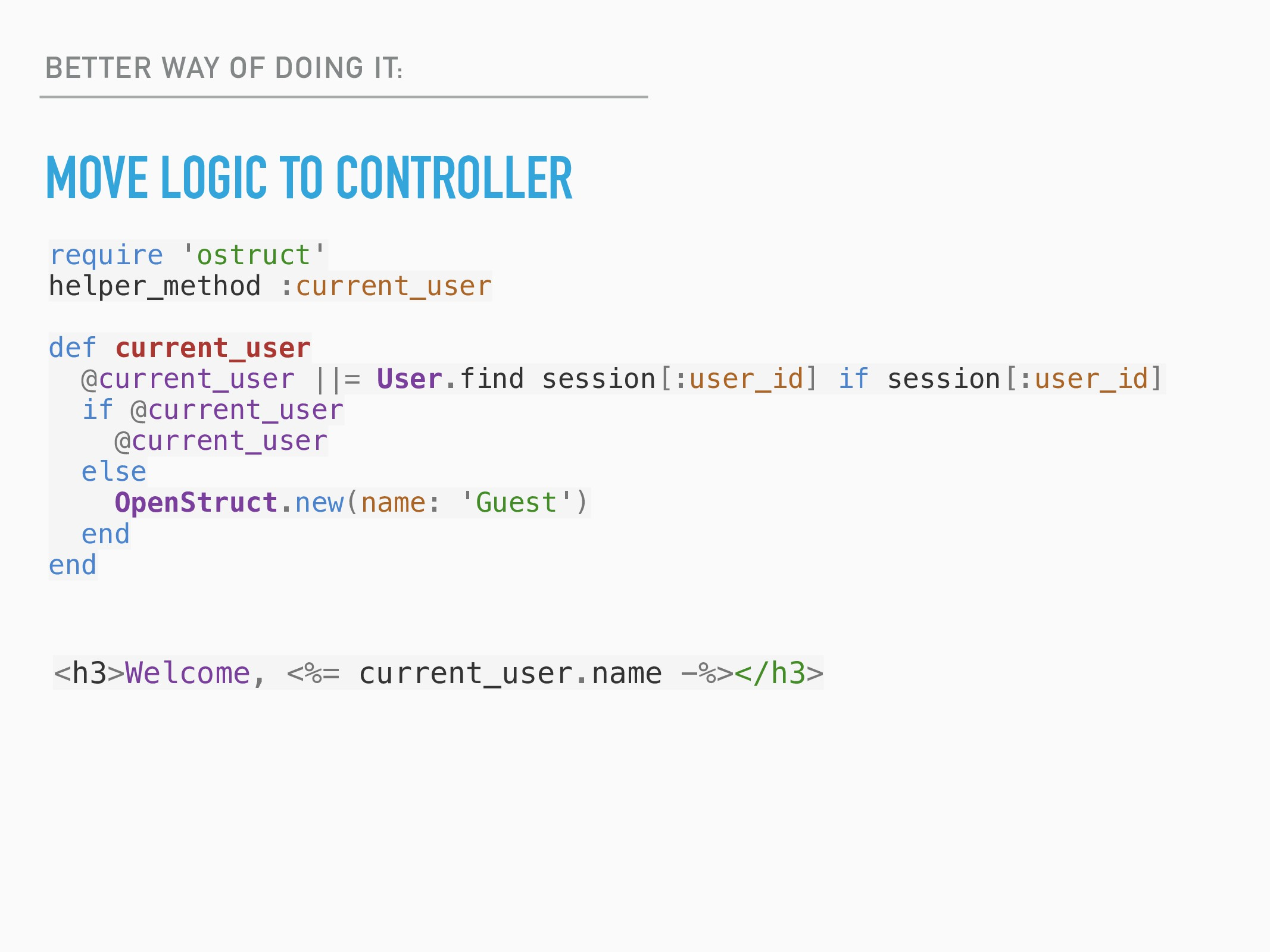 BETTER WAY OF DOING IT: MOVE LOGIC TO CONTROLLE...