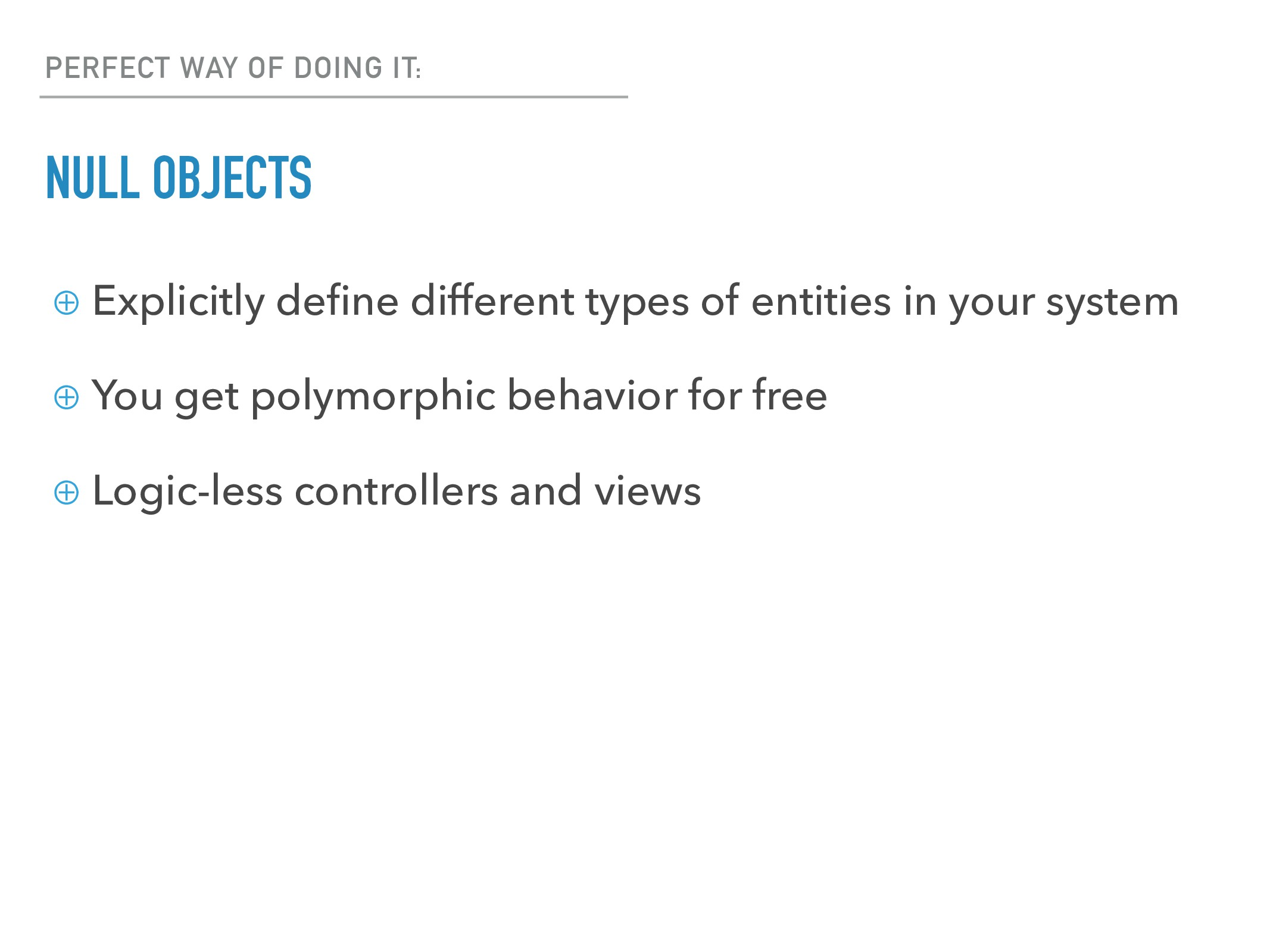 PERFECT WAY OF DOING IT: NULL OBJECTS ⊕ Explici...