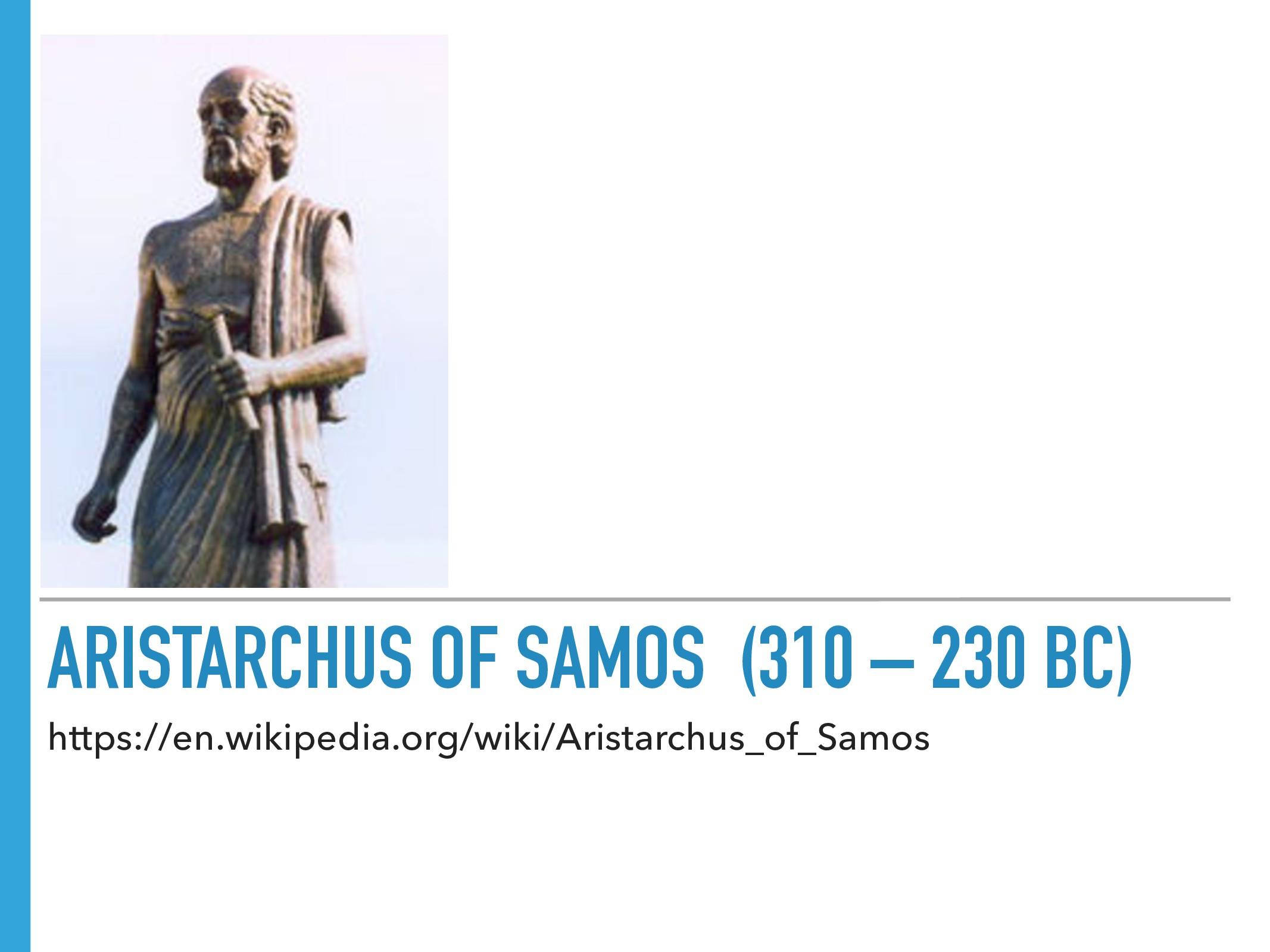 ARISTARCHUS OF SAMOS (310 – 230 BC) https://en....