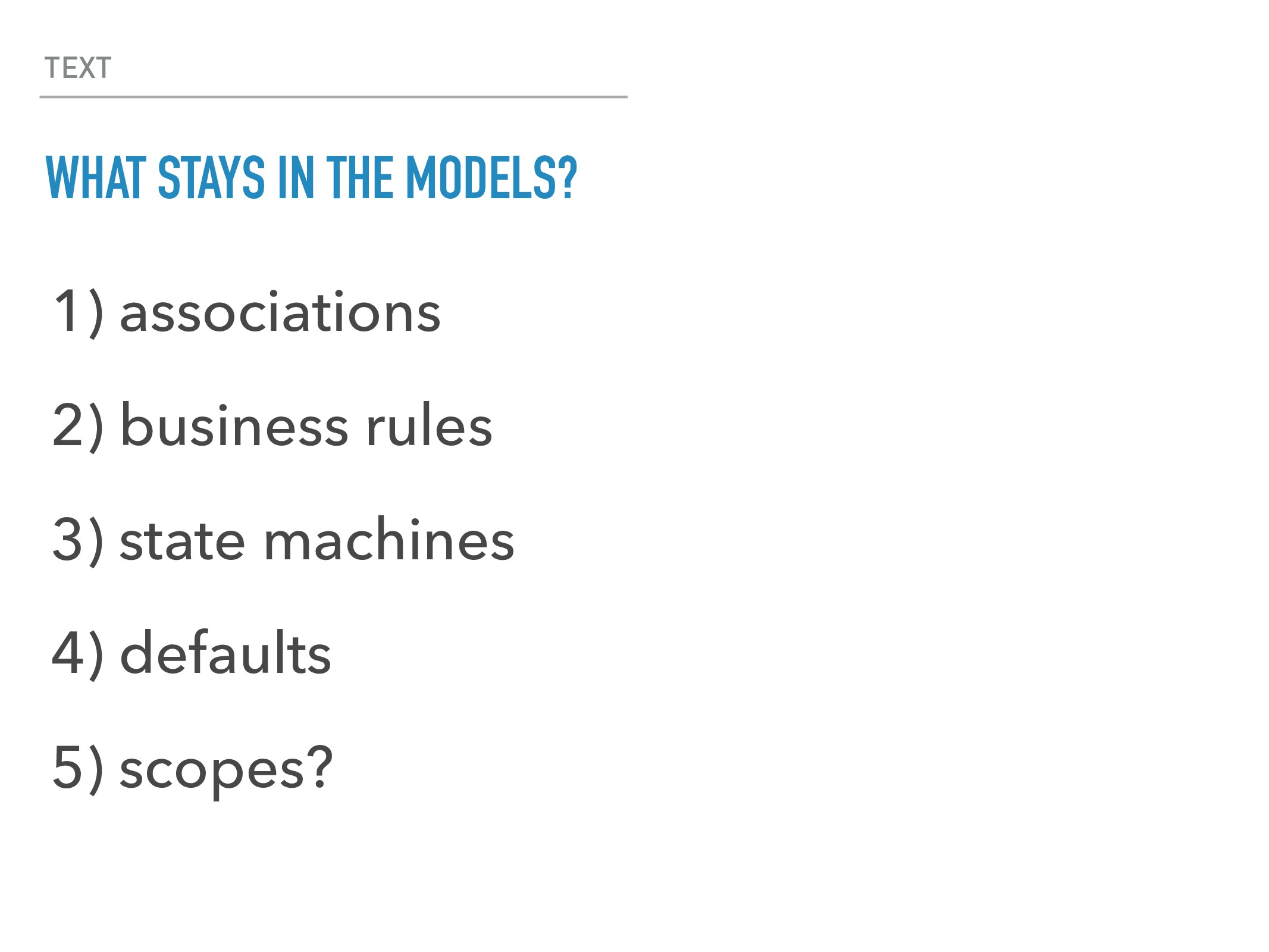 TEXT WHAT STAYS IN THE MODELS? 1) associations ...