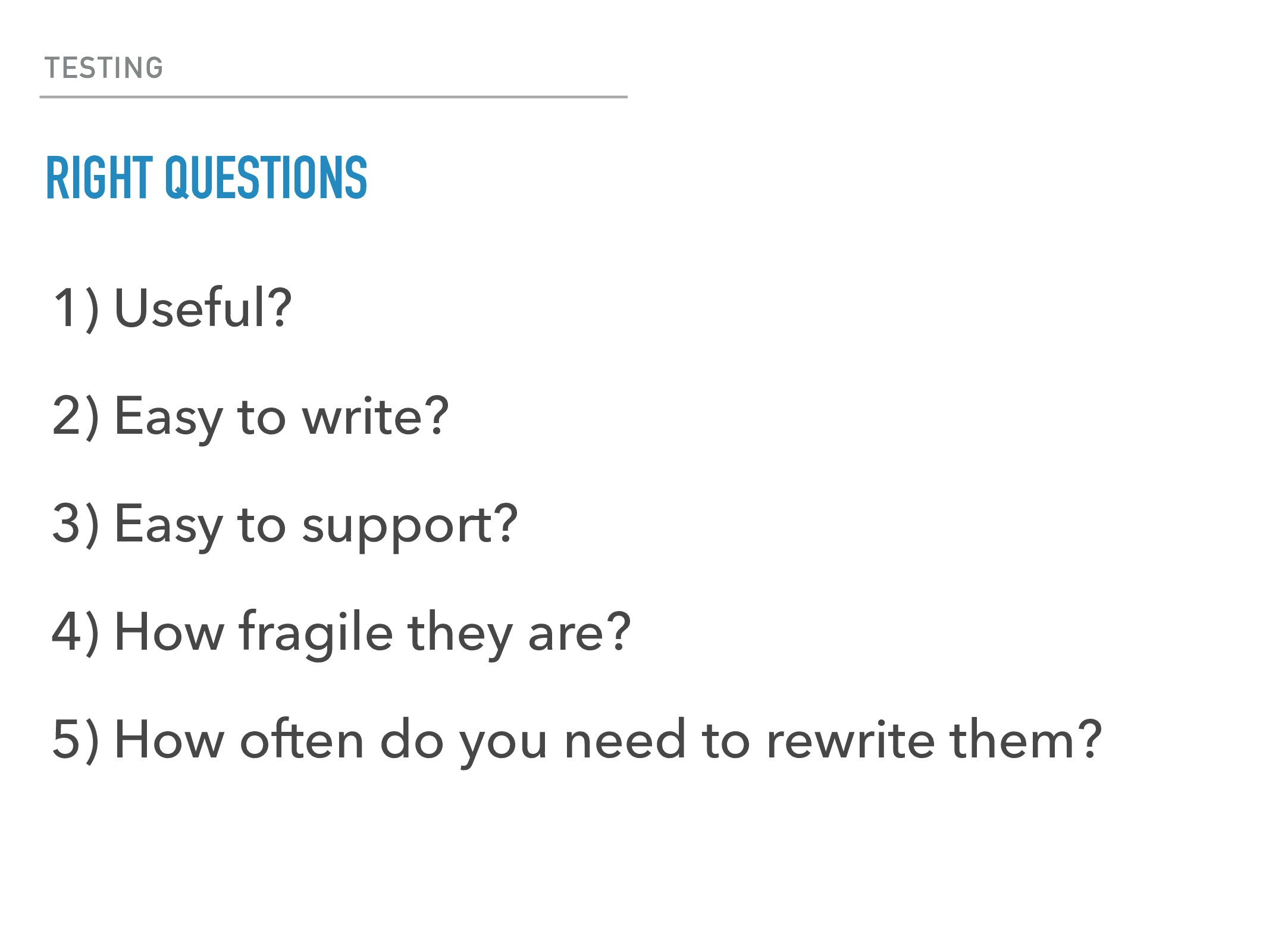 TESTING RIGHT QUESTIONS 1) Useful? 2) Easy to w...