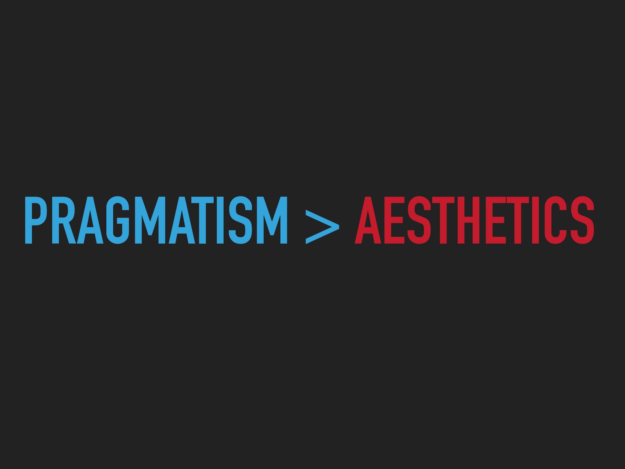 PRAGMATISM > AESTHETICS