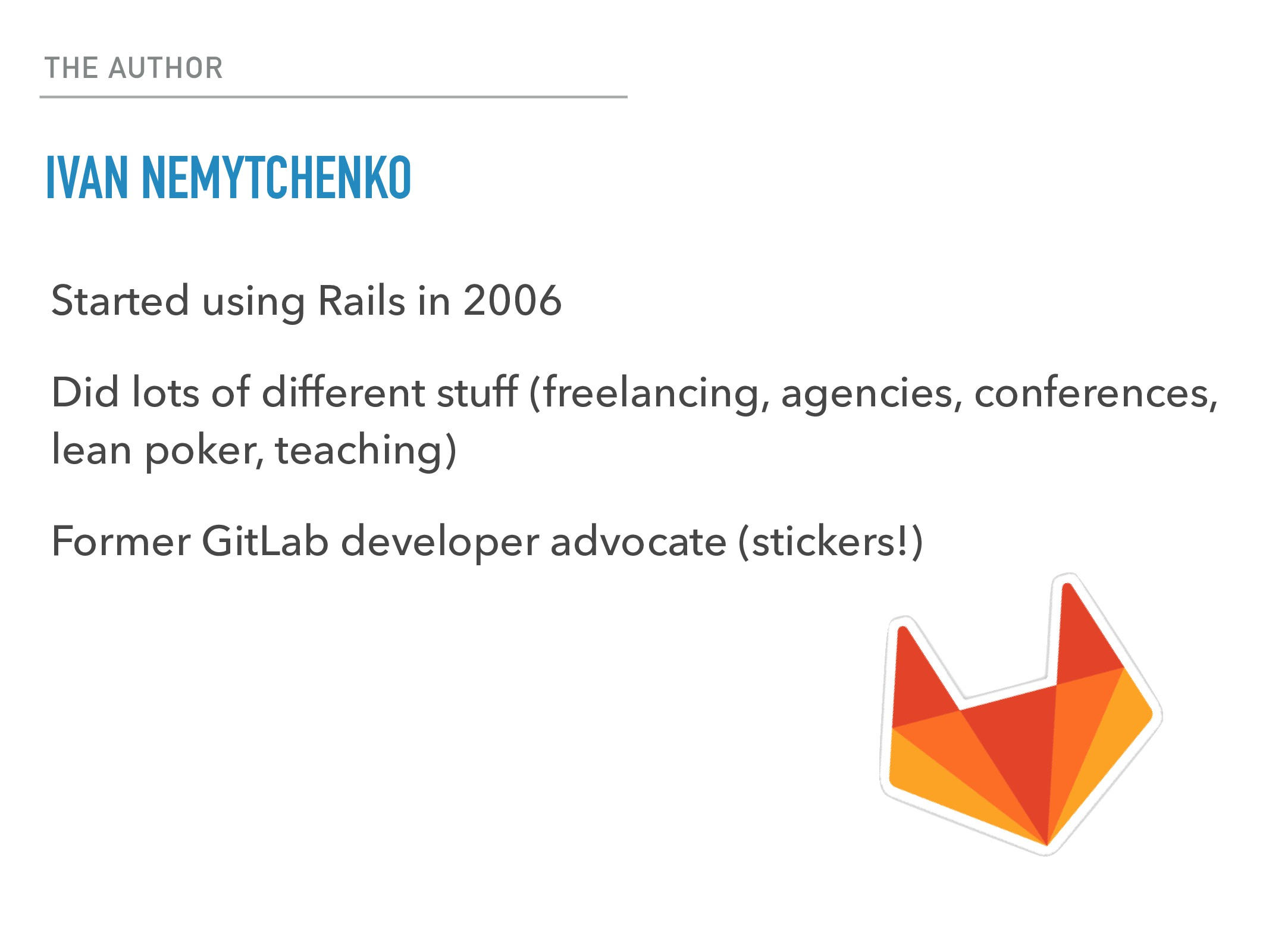THE AUTHOR IVAN NEMYTCHENKO Started using Rails...