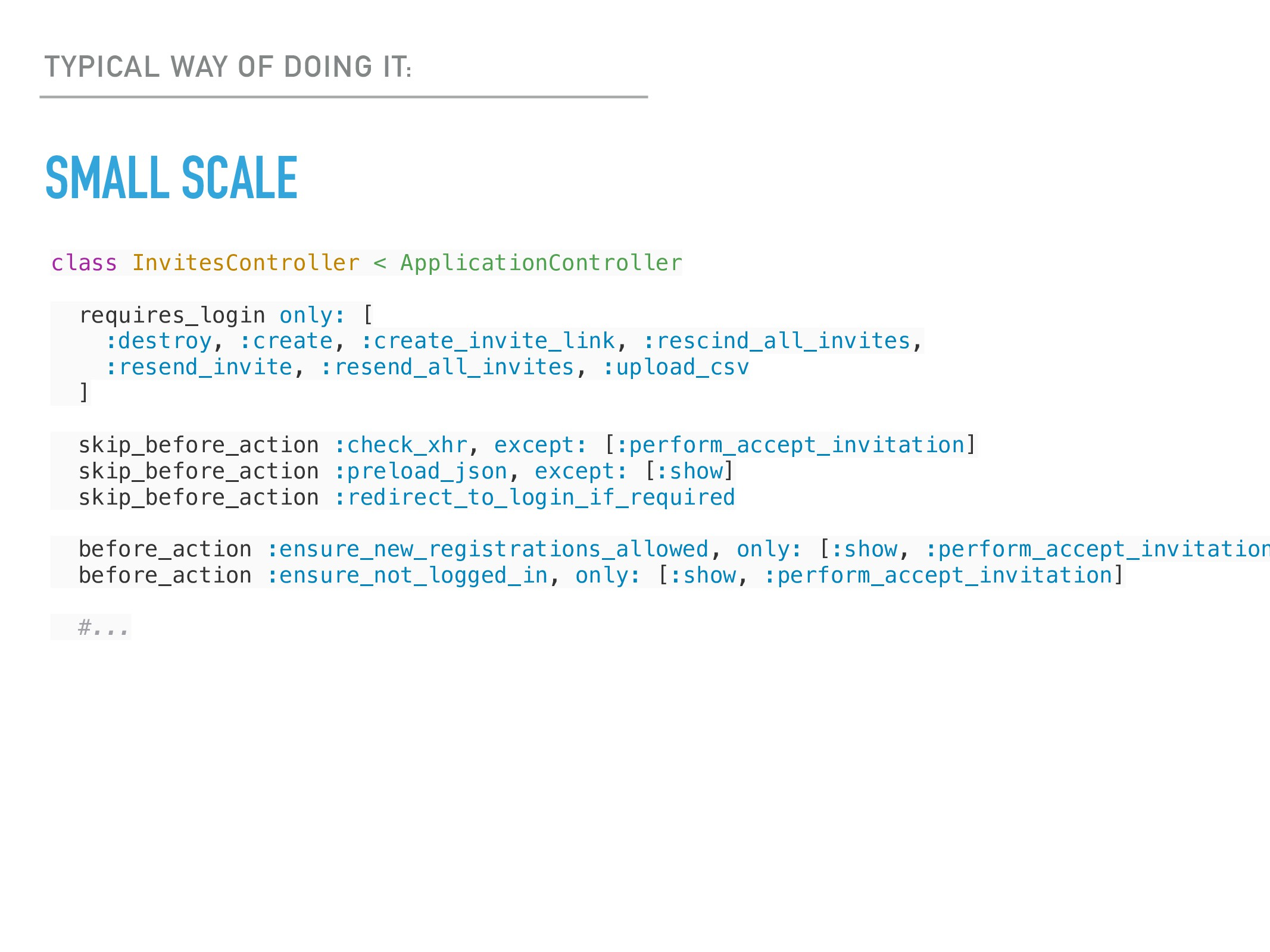 SMALL SCALE TYPICAL WAY OF DOING IT: class Invi...