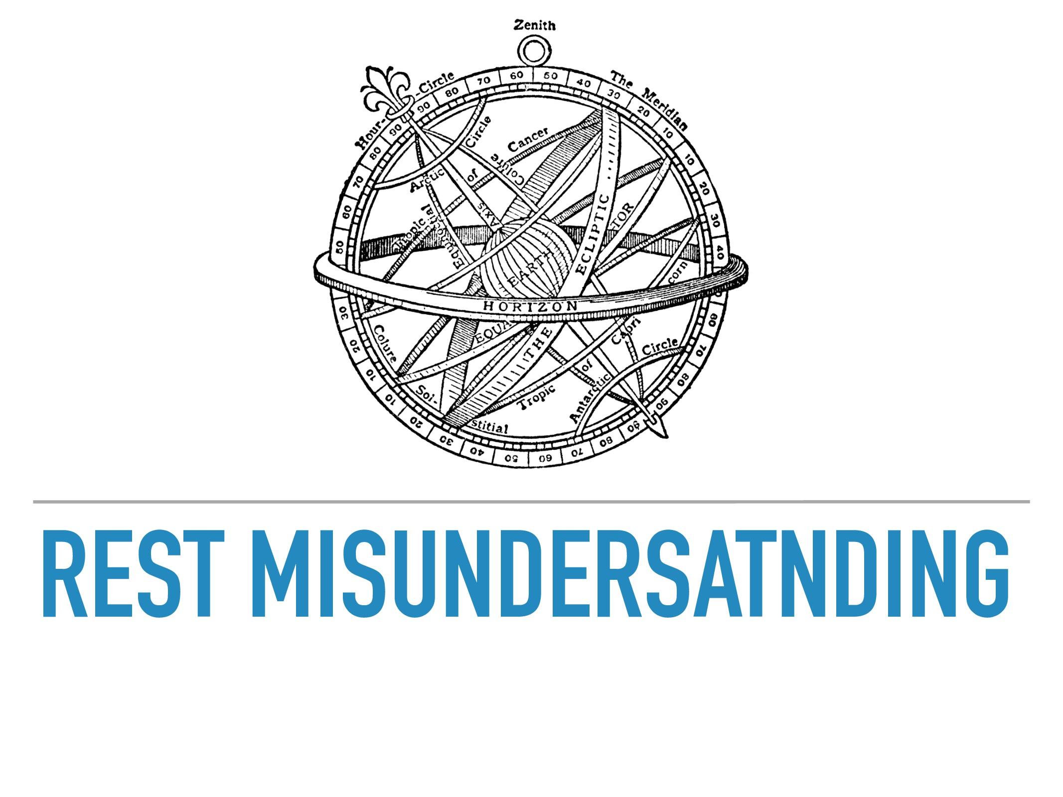 REST MISUNDERSATNDING