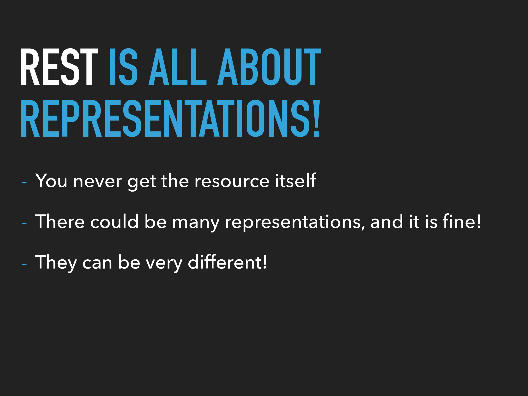 REST IS ALL ABOUT REPRESENTATIONS! - You never ...