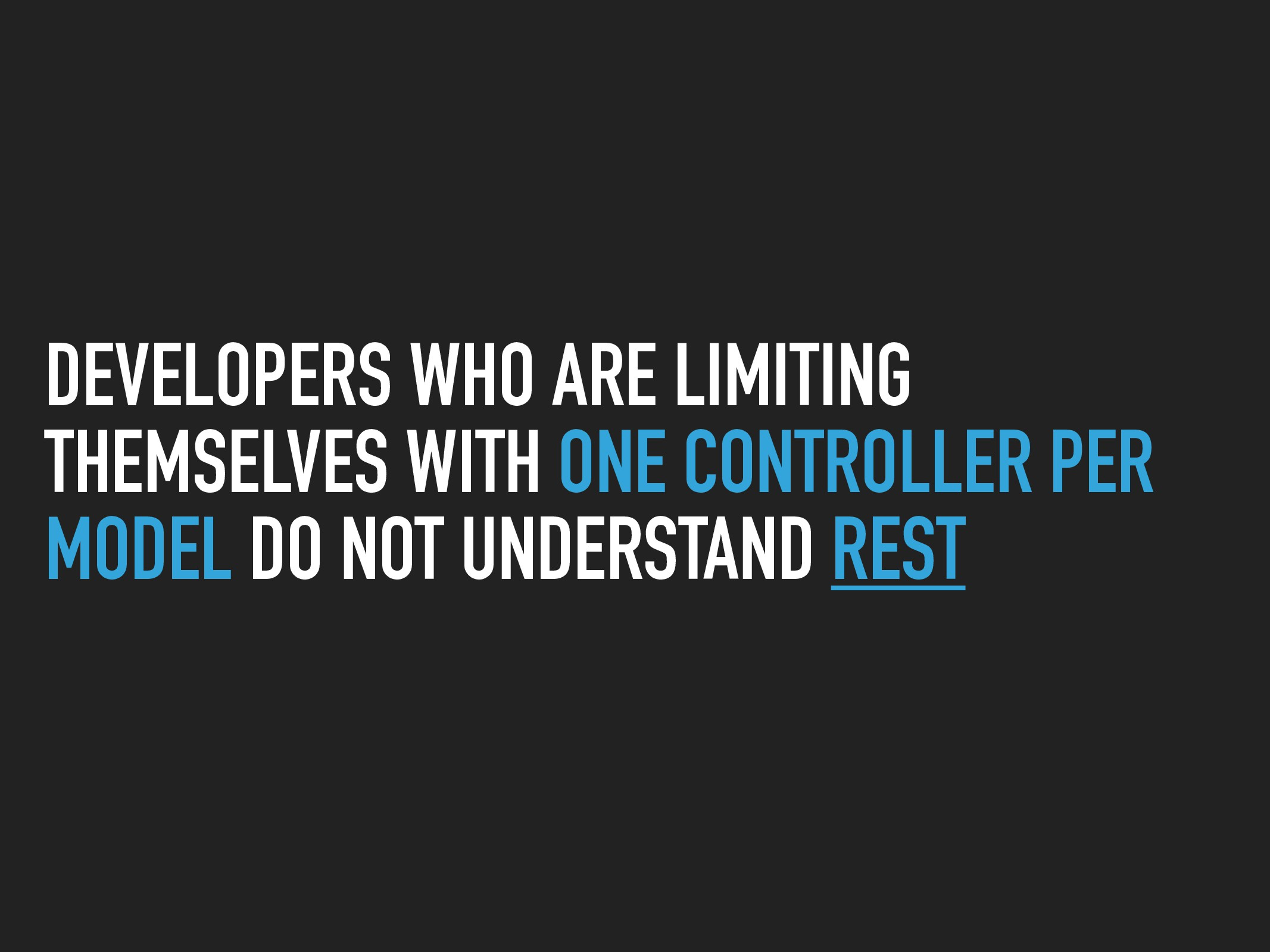 DEVELOPERS WHO ARE LIMITING THEMSELVES WITH ONE...