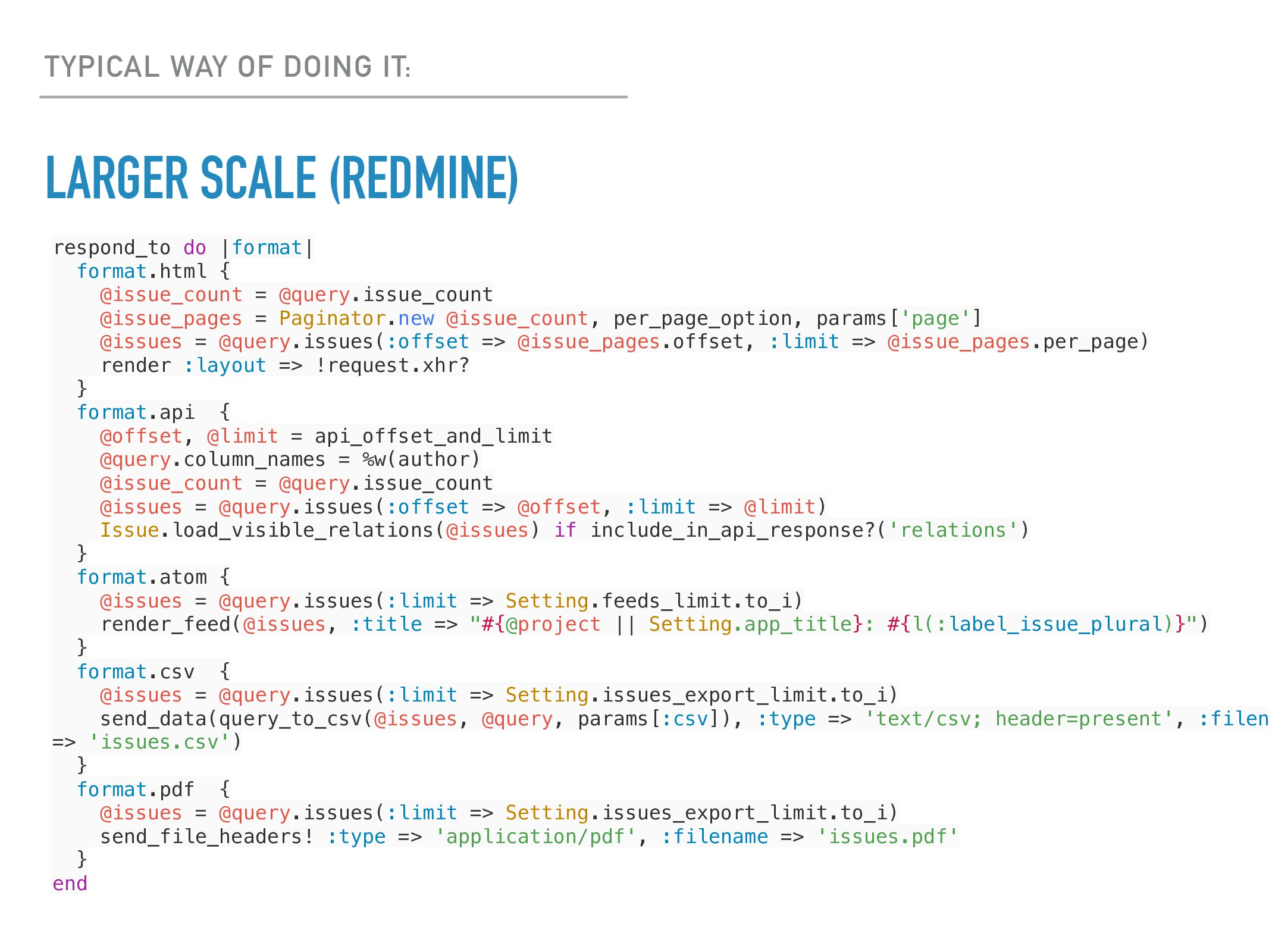 LARGER SCALE (REDMINE) TYPICAL WAY OF DOING IT:...