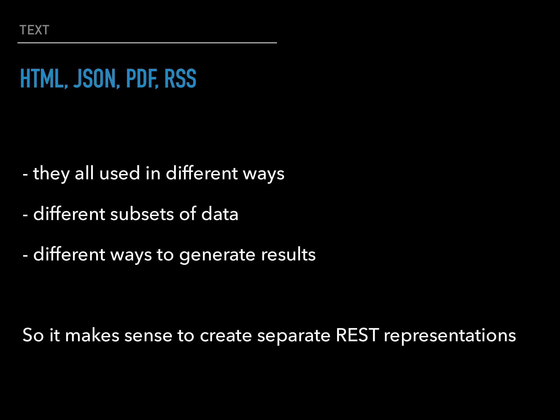 TEXT HTML, JSON, PDF, RSS - they all used in di...