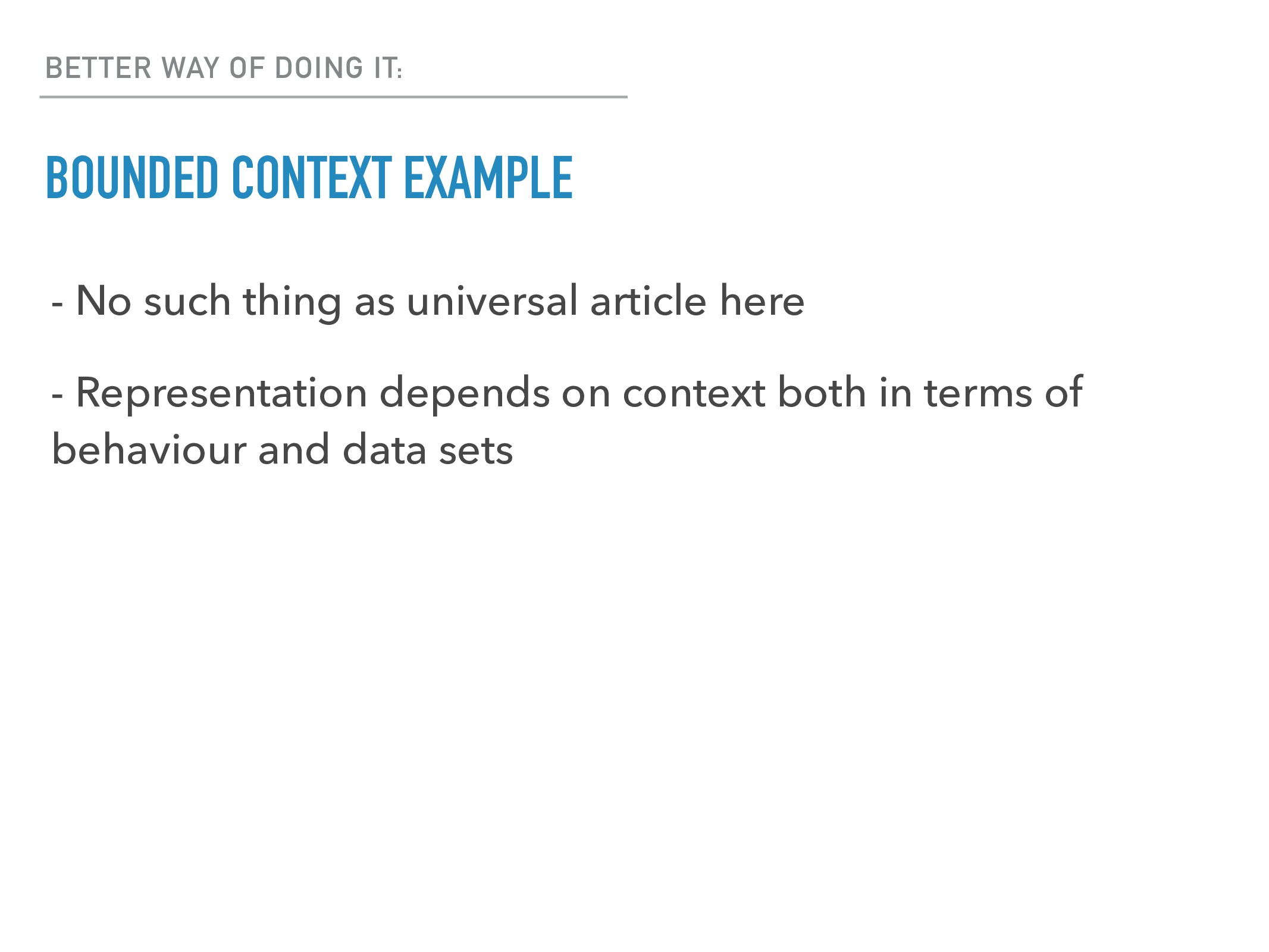 BETTER WAY OF DOING IT: BOUNDED CONTEXT EXAMPLE...