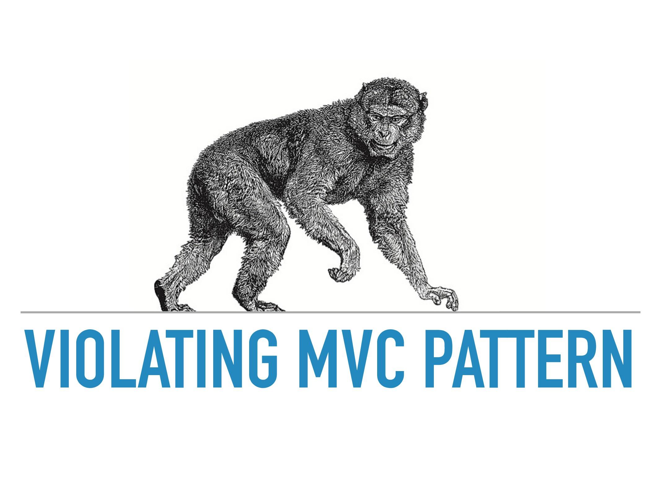 VIOLATING MVC PATTERN