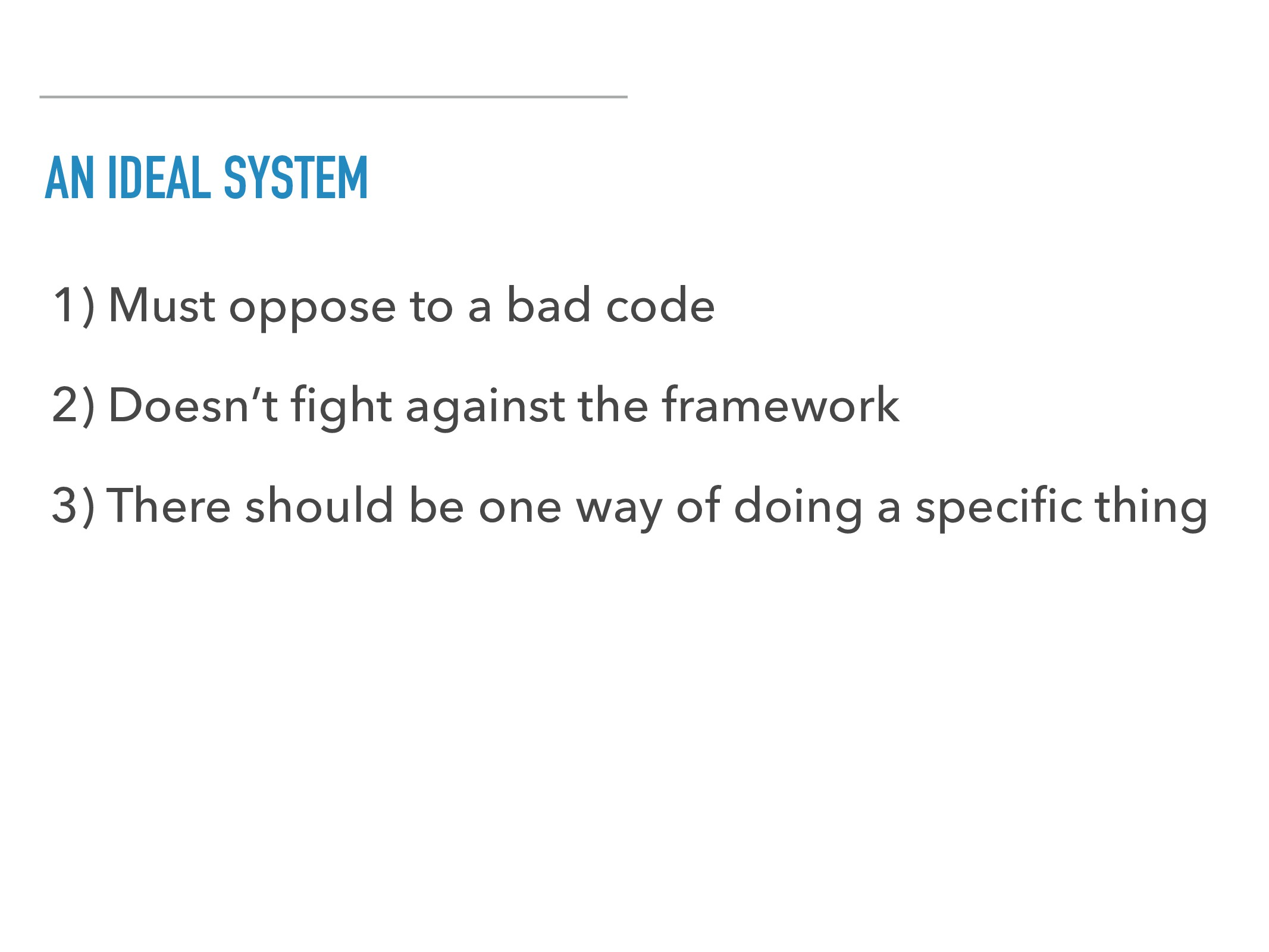AN IDEAL SYSTEM 1) Must oppose to a bad code 2)...