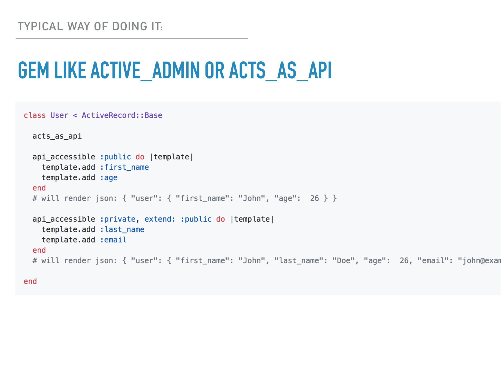GEM LIKE ACTIVE_ADMIN OR ACTS_AS_API TYPICAL WA...