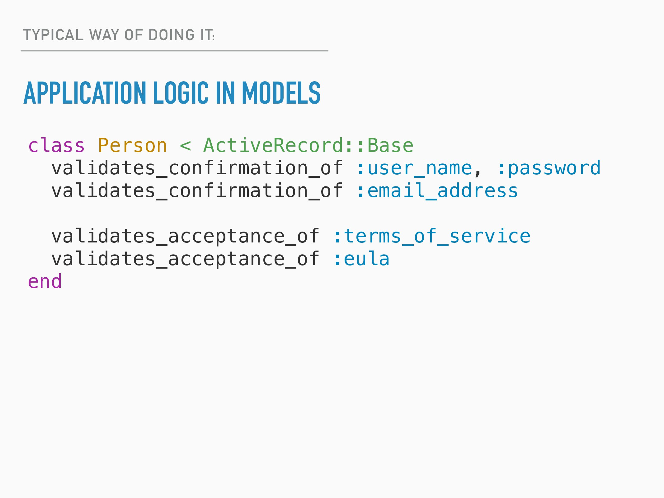 TYPICAL WAY OF DOING IT: APPLICATION LOGIC IN M...