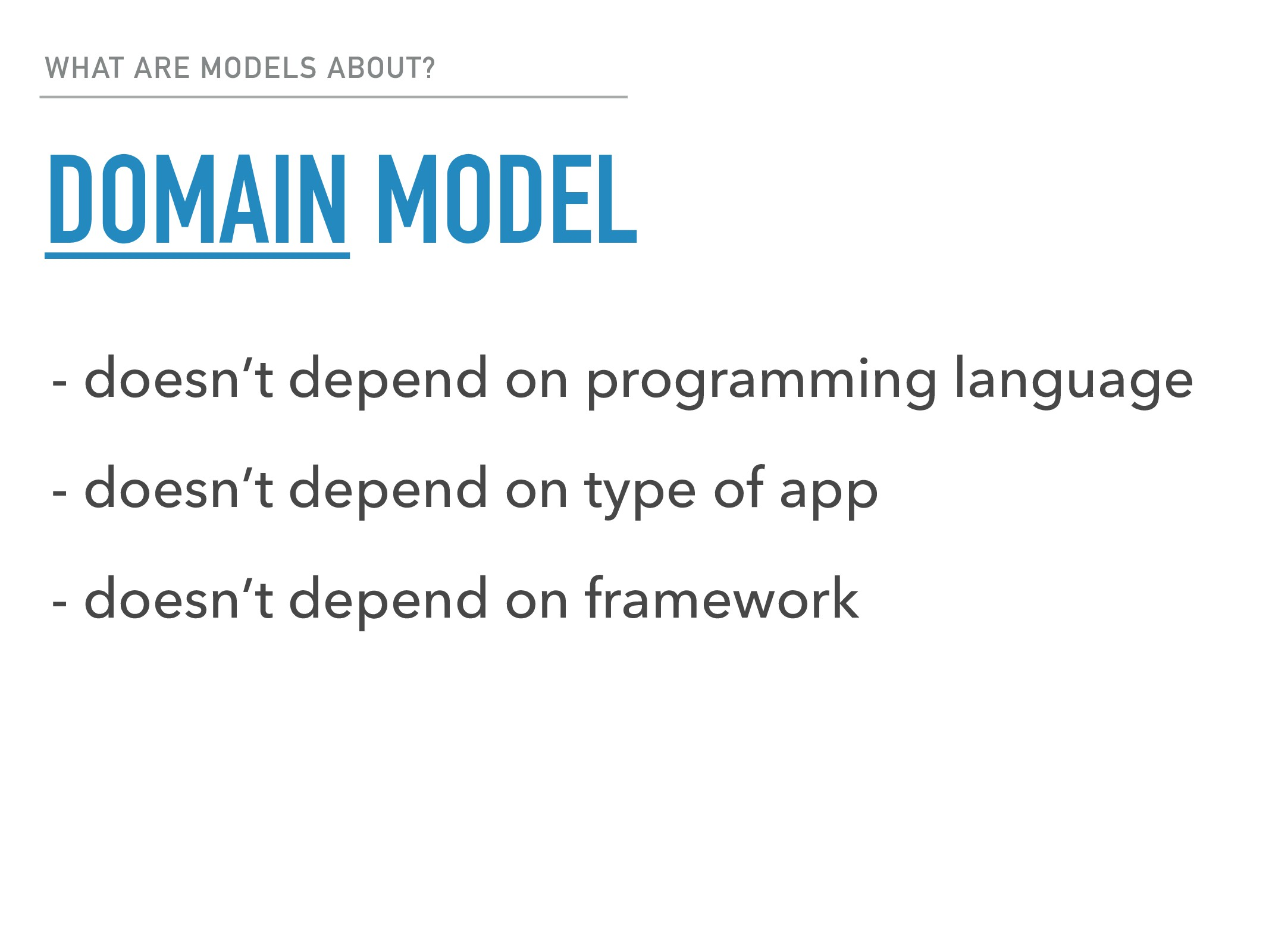WHAT ARE MODELS ABOUT? - doesn't depend on prog...