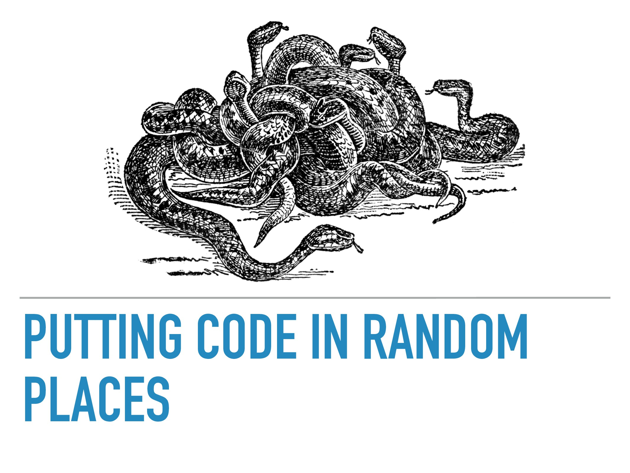 PUTTING CODE IN RANDOM PLACES