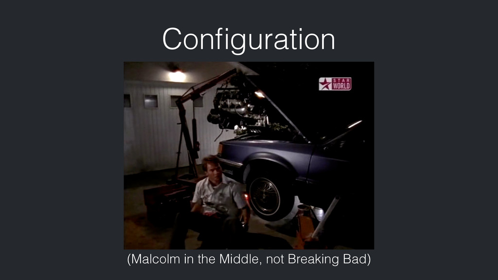Configuration (Malcolm in the Middle, not Breaki...