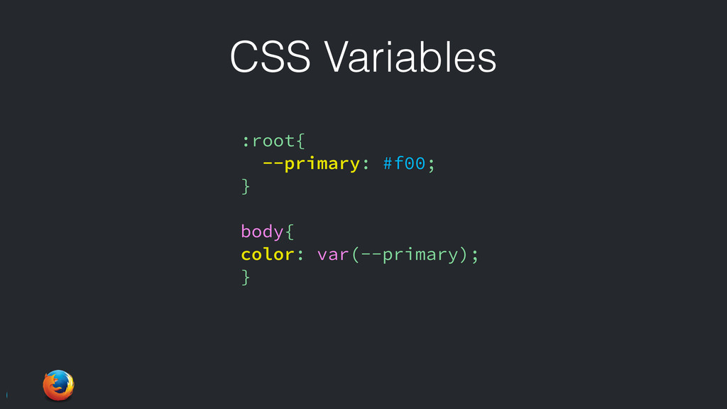 CSS Variables :root{ --primary: #f00; } body{ c...