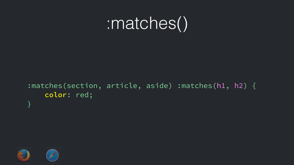 :matches() :matches(section, article, aside) :m...