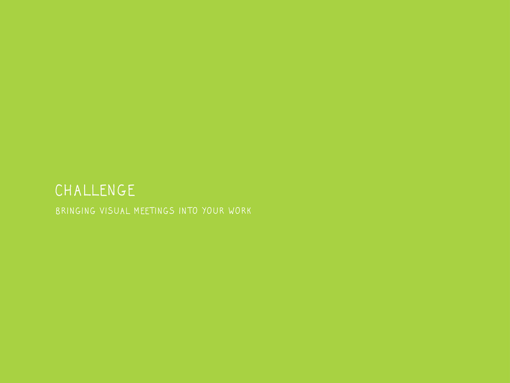 CHALLENGE BRINGING VISUAL MEETINGS INTO YOUR WO...