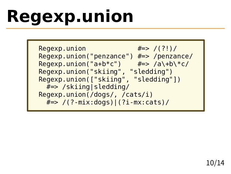 Regexp.union Regexp.union #=> /(?!)/ Regexp.uni...