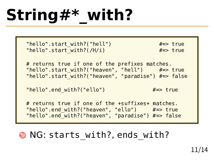 """String#*_with? """"hello"""".start_with?(""""hell"""") #=> ..."""