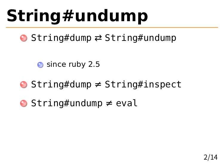 String#undump String#dump ⇄ String#undump since...