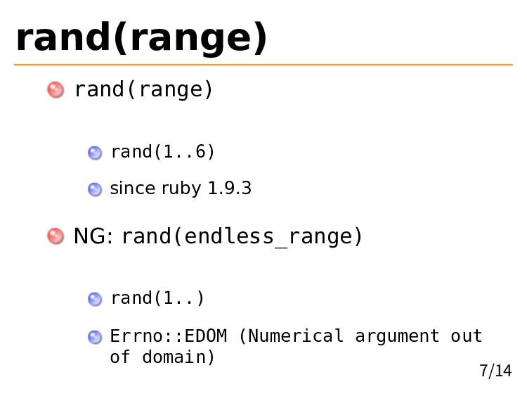rand(range) rand(range) rand(1..6) since ruby 1...