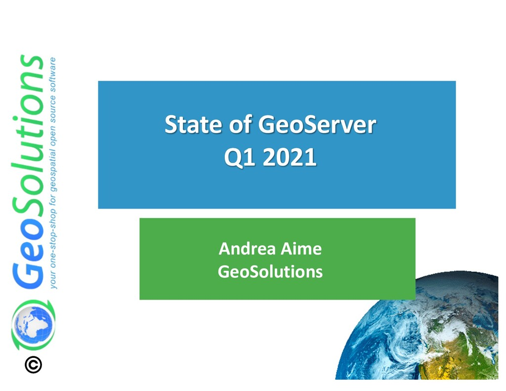 Andrea Aime GeoSolutions State of GeoServer Q1 ...