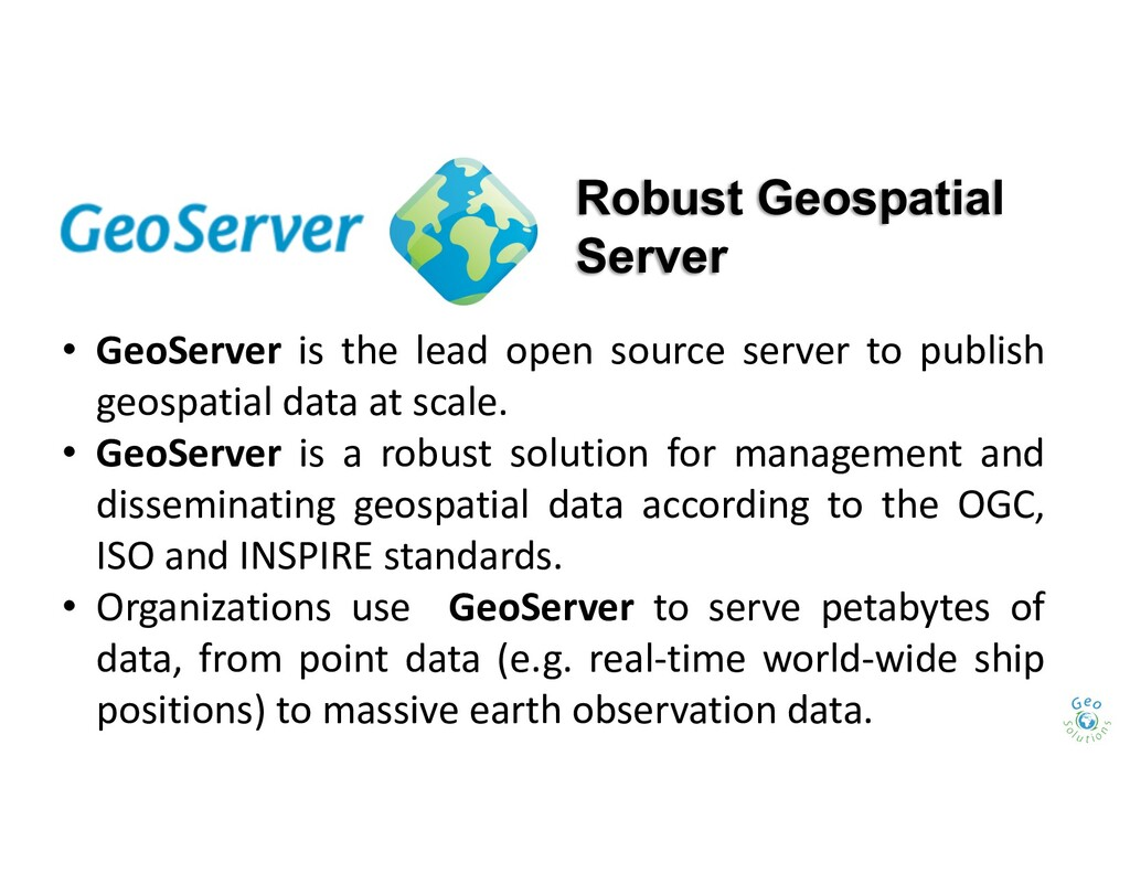 Robust Geospatial Server • GeoServer is the lea...