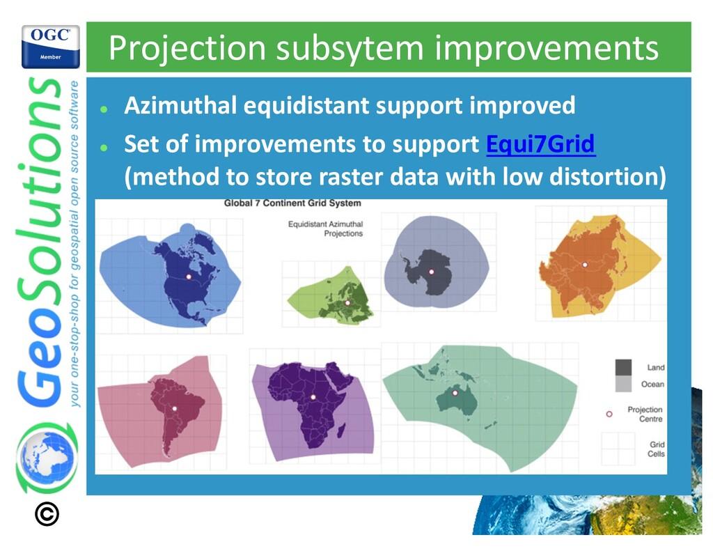Projection subsytem improvements l Azimuthal eq...