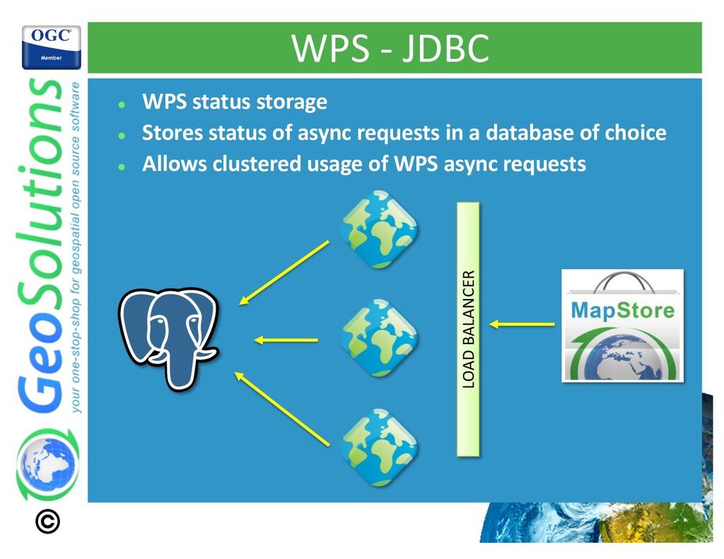 WPS - JDBC l WPS status storage l Stores status...