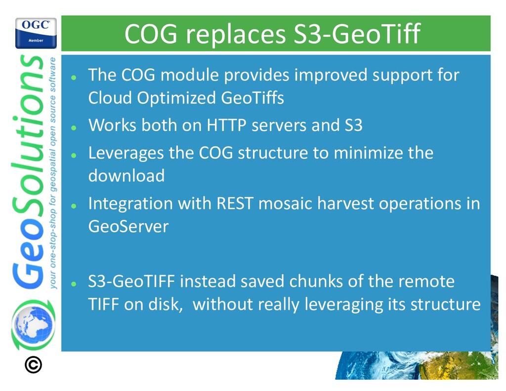 COG replaces S3-GeoTiff l The COG module provid...