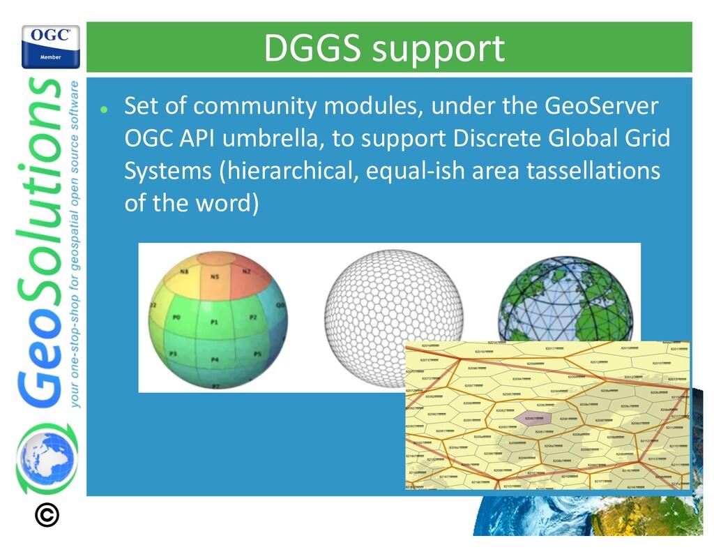 DGGS support l Set of community modules, under ...