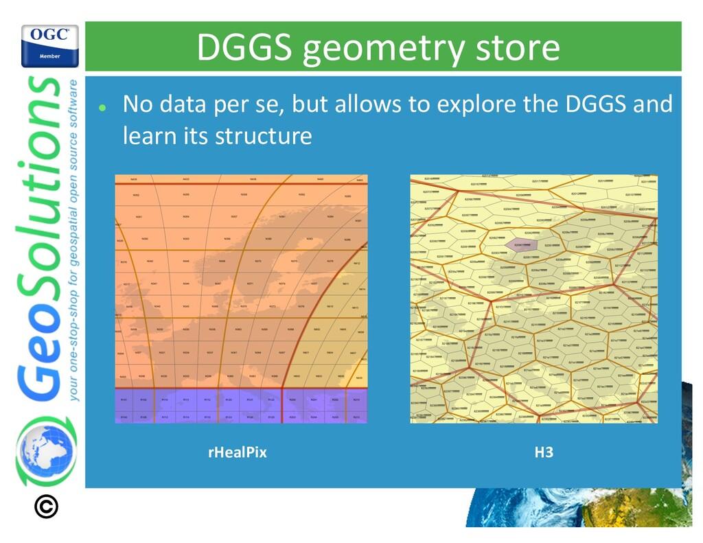 DGGS geometry store l No data per se, but allow...