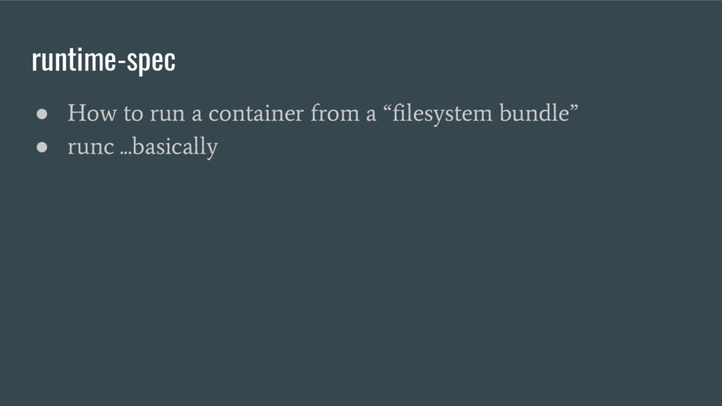 "runtime-spec ● How to run a container from a ""f..."