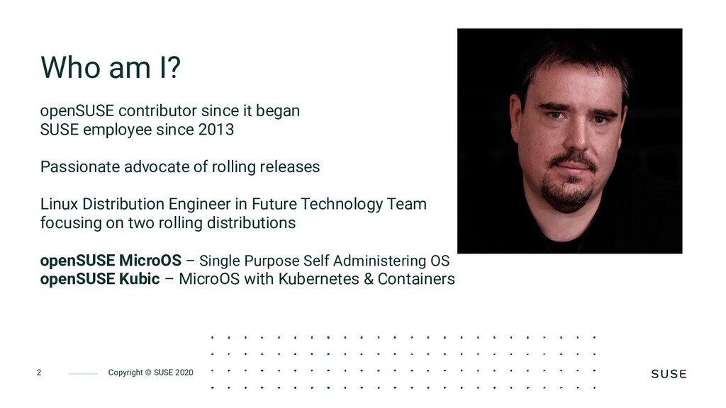 Copyright © SUSE 2020 2 Who am I? openSUSE cont...