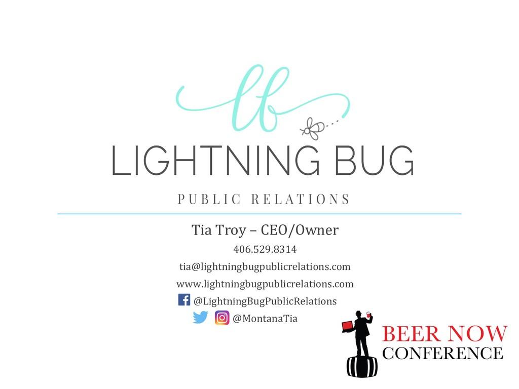 Tia Troy – CEO/Owner 406.529.8314 tia@lightning...