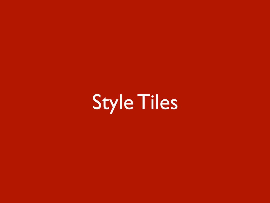 Style Tiles