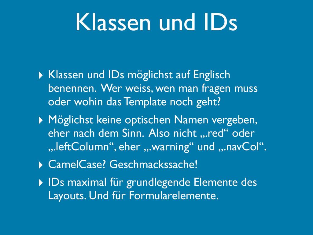 ‣ Klassen und IDs möglichst auf Englisch benenn...