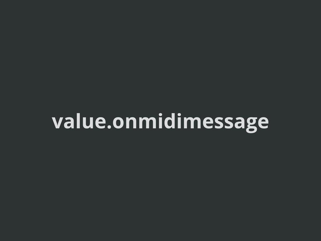 value.onmidimessage