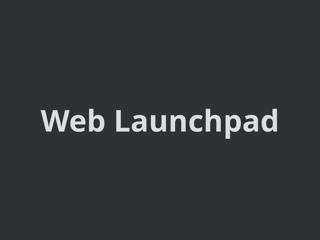 Web Launchpad