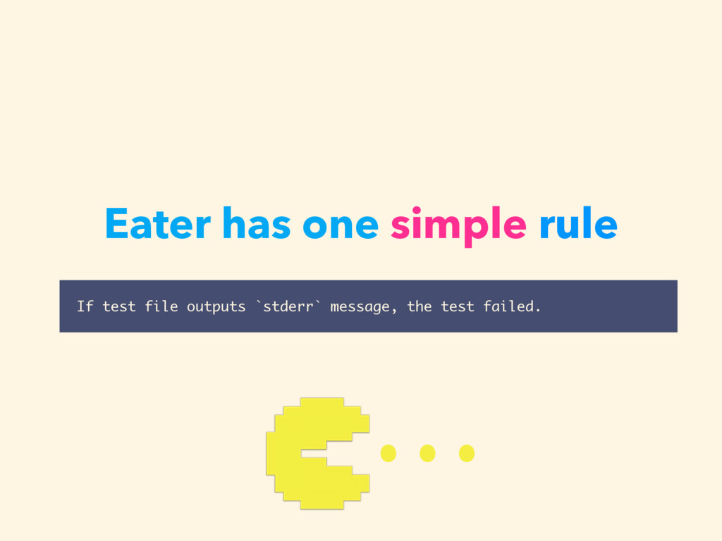 Eater has one simple rule If test file outputs ...