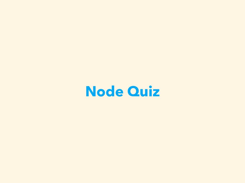 Node Quiz