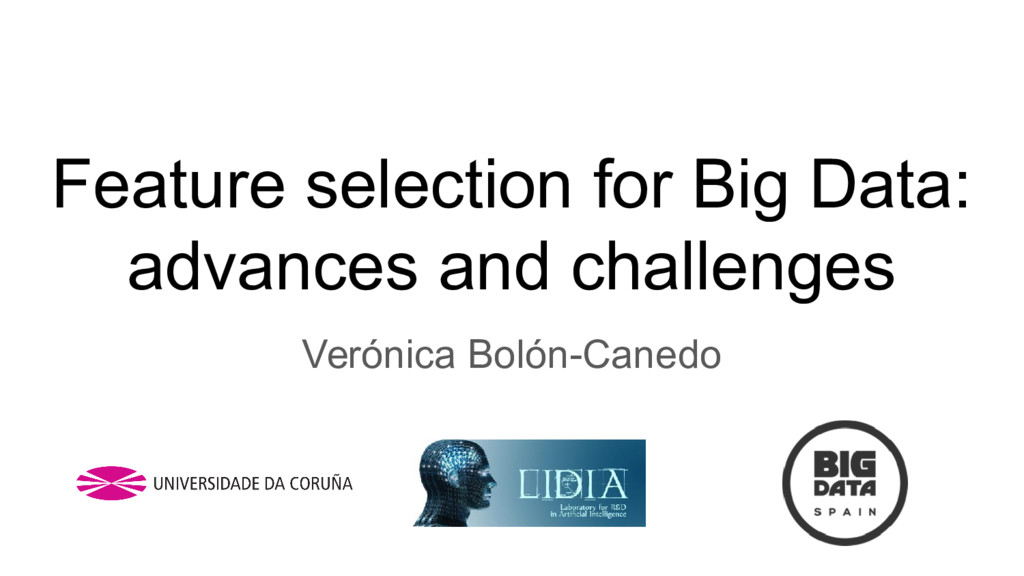 Feature selection for Big Data: advances and ch...
