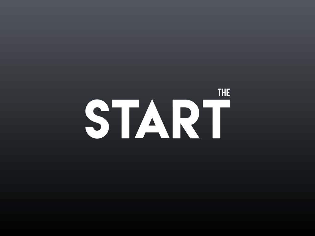 START The